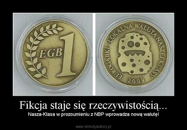 Fikcja staje się rzeczywistością... – Nasza-Klasa w prozoumieniu z NBP wprowadza nową walutę!