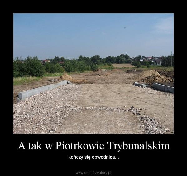 A tak w Piotrkowie Trybunalskim – kończy się obwodnica...