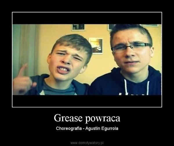 Grease powraca – Choreografia - Agustin Egurrola