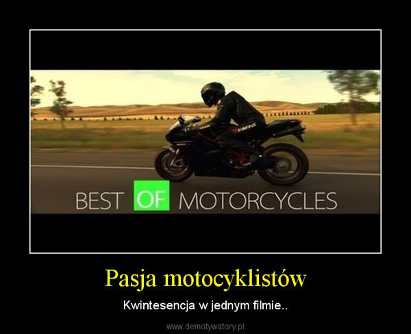 Pasja motocyklistów – Kwintesencja w jednym filmie..