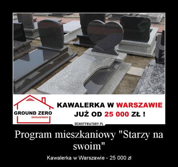 """Program mieszkaniowy """"Starzy na swoim"""" – Kawalerka w Warszawie - 25 000 zł"""