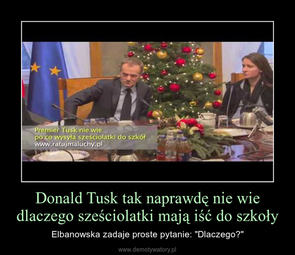 """Donald Tusk tak naprawdę nie wie dlaczego sześciolatki mają iść do szkoły – Elbanowska zadaje proste pytanie: """"Dlaczego?"""""""