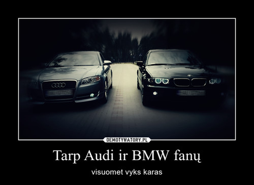 Tarp Audi ir BMW fanų