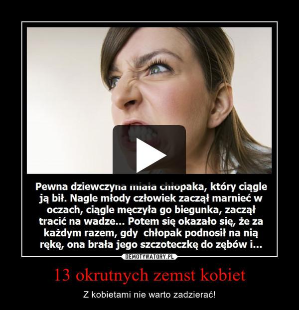 13 okrutnych zemst kobiet – Z kobietami nie warto zadzierać!