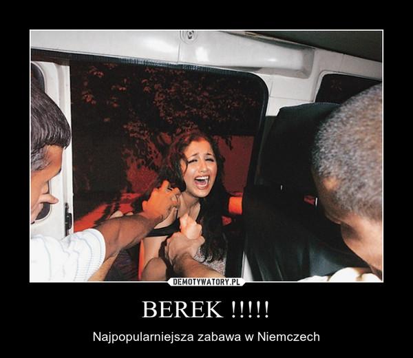 BEREK !!!!! – Najpopularniejsza zabawa w Niemczech