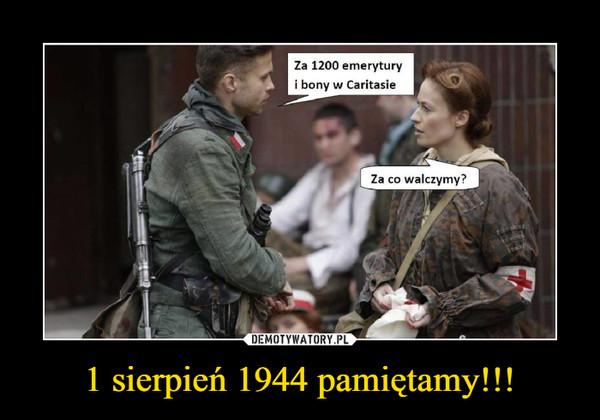 1 sierpień 1944 pamiętamy!!! –