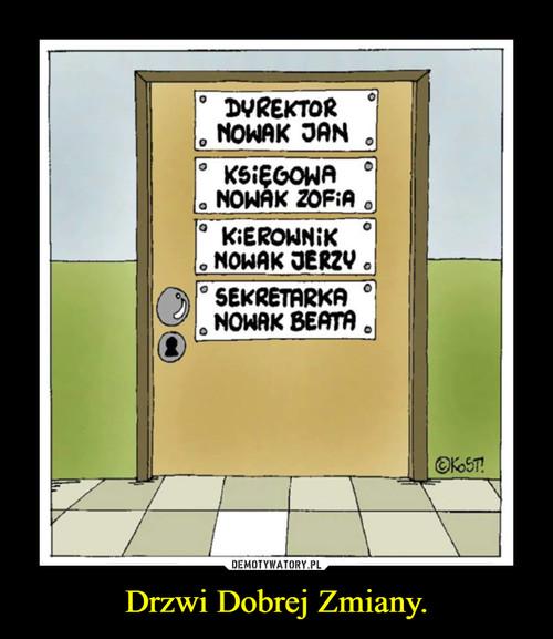 Drzwi Dobrej Zmiany.