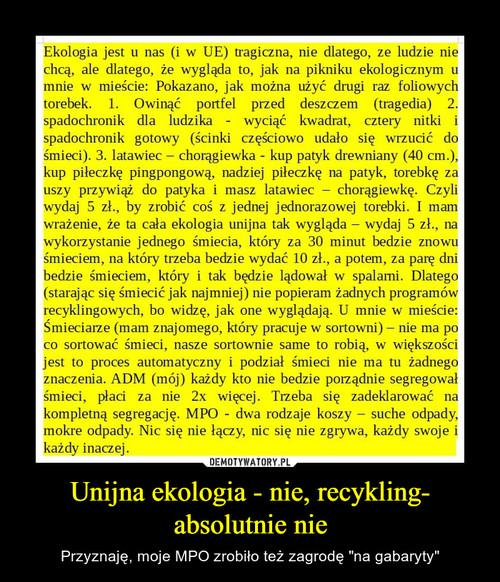 Unijna ekologia - nie, recykling- absolutnie nie