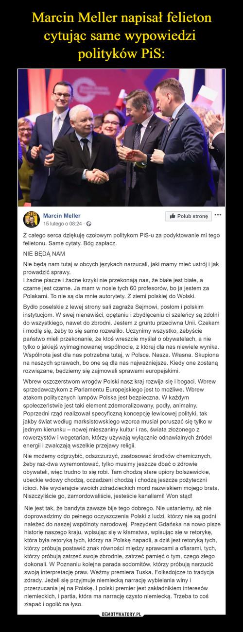 Marcin Meller napisał felieton cytując same wypowiedzi  polityków PiS: