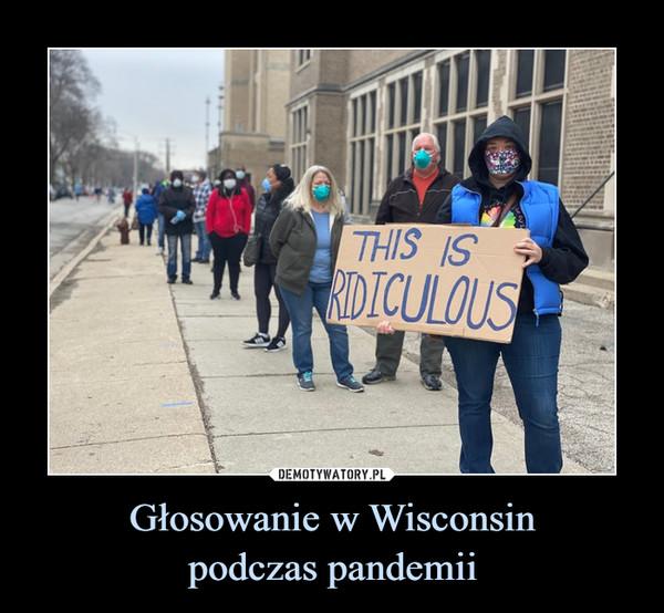 Głosowanie w Wisconsinpodczas pandemii –