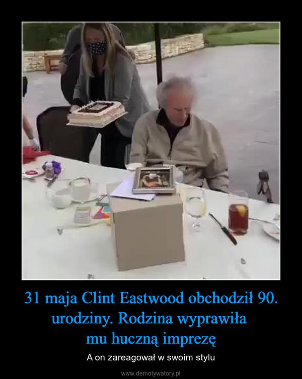 31 maja Clint Eastwood obchodził 90. urodziny. Rodzina wyprawiła mu huczną imprezę – A on zareagował w swoim stylu