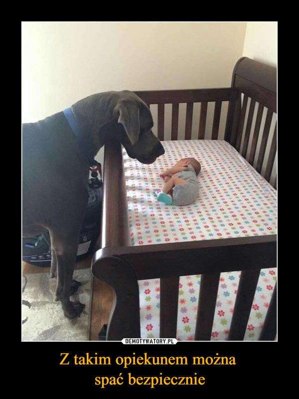 Z takim opiekunem można spać bezpiecznie –