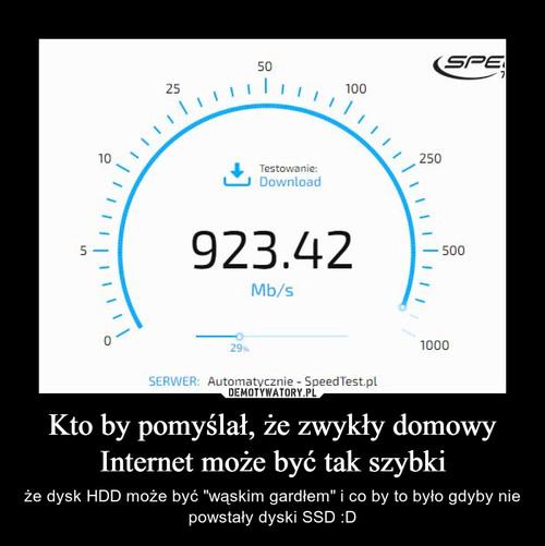 Kto by pomyślał, że zwykły domowy Internet może być tak szybki