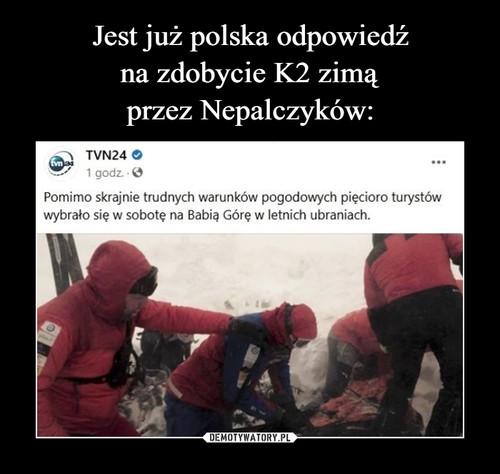 Jest już polska odpowiedź na zdobycie K2 zimą przez Nepalczyków: