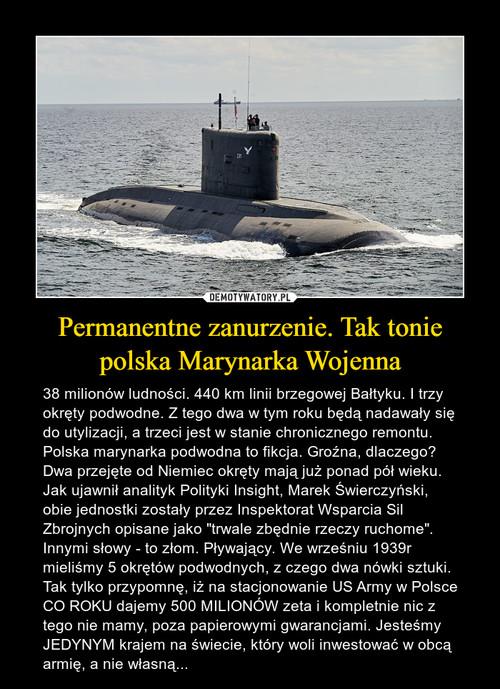 Permanentne zanurzenie. Tak tonie polska Marynarka Wojenna