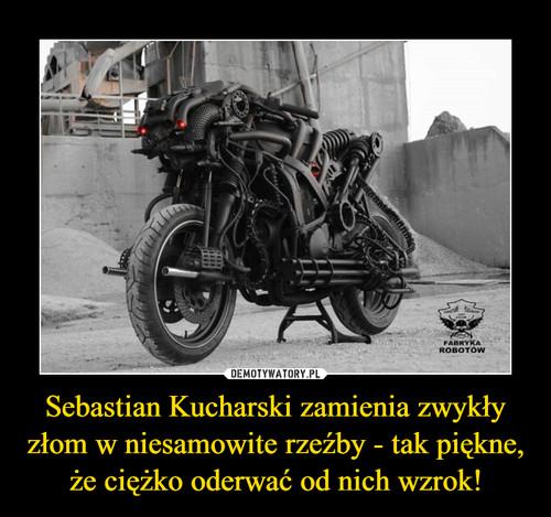 Sebastian Kucharski zamienia zwykły złom w niesamowite rzeźby - tak piękne, że ciężko oderwać od nich wzrok!