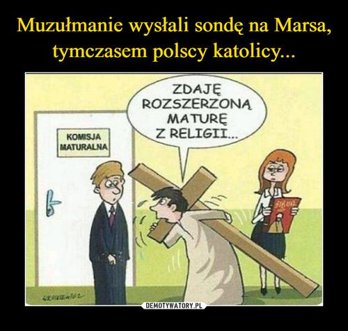 Muzułmanie wysłali sondę na Marsa, tymczasem polscy katolicy...