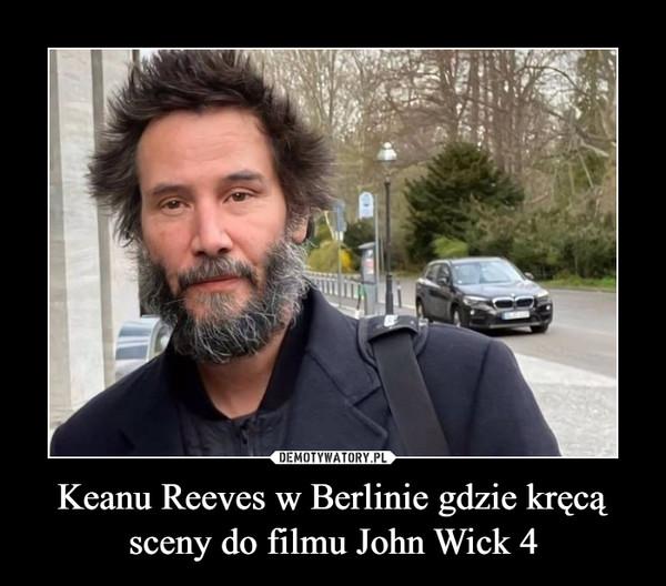 Keanu Reeves w Berlinie gdzie kręcą sceny do filmu John Wick 4 –