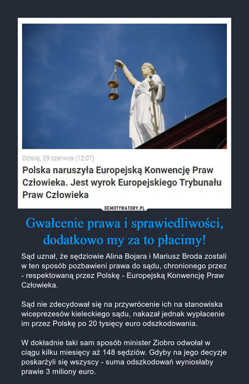 Gwałcenie prawa i sprawiedliwości, dodatkowo my za to płacimy!