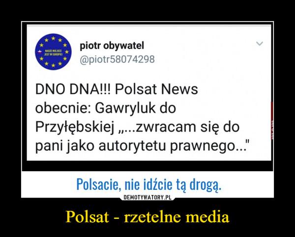 Polsat - rzetelne media –