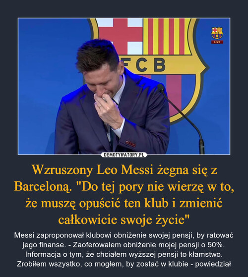 """Wzruszony Leo Messi żegna się z Barceloną. """"Do tej pory nie wierzę w to, że muszę opuścić ten klub i zmienić całkowicie swoje życie"""""""