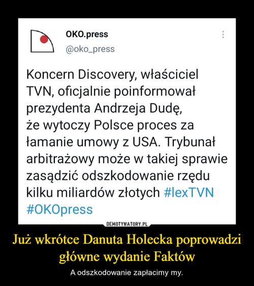Już wkrótce Danuta Holecka poprowadzi główne wydanie Faktów