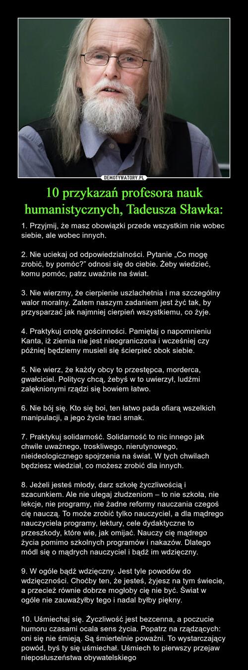 10 przykazań profesora nauk humanistycznych, Tadeusza Sławka: