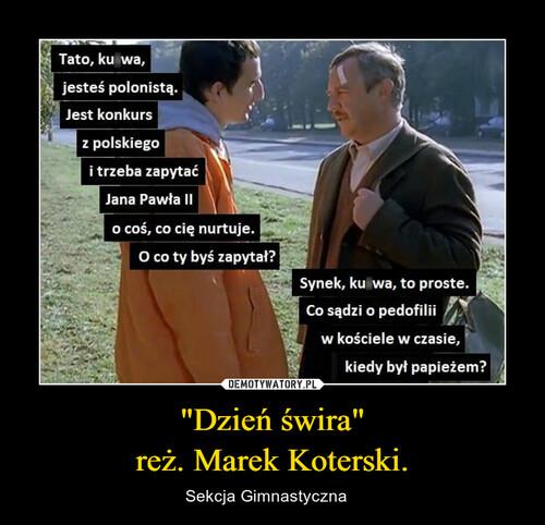 """""""Dzień świra"""" reż. Marek Koterski."""