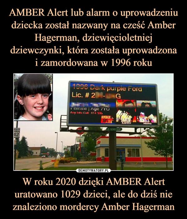 W roku 2020 dzięki AMBER Alert uratowano 1029 dzieci, ale do dziś nie znaleziono mordercy Amber Hagerman –