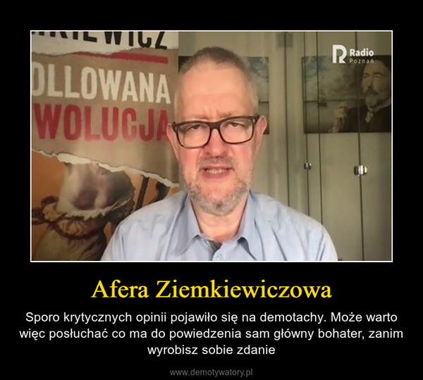 Afera Ziemkiewiczowa – Sporo krytycznych opinii pojawiło się na demotachy. Może warto więc posłuchać co ma do powiedzenia sam główny bohater, zanim wyrobisz sobie zdanie