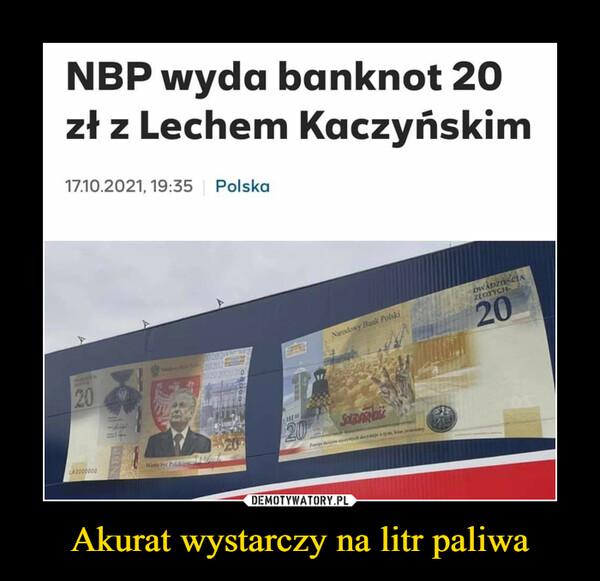 Akurat wystarczy na litr paliwa –  NBP wyda banknot 20 zł z Lechem Kaczyńskim